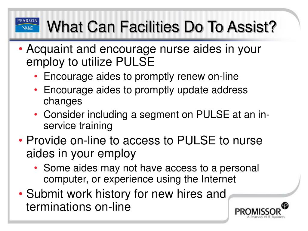 Acquaint and encourage nurse aides in your employ to utilize PULSE
