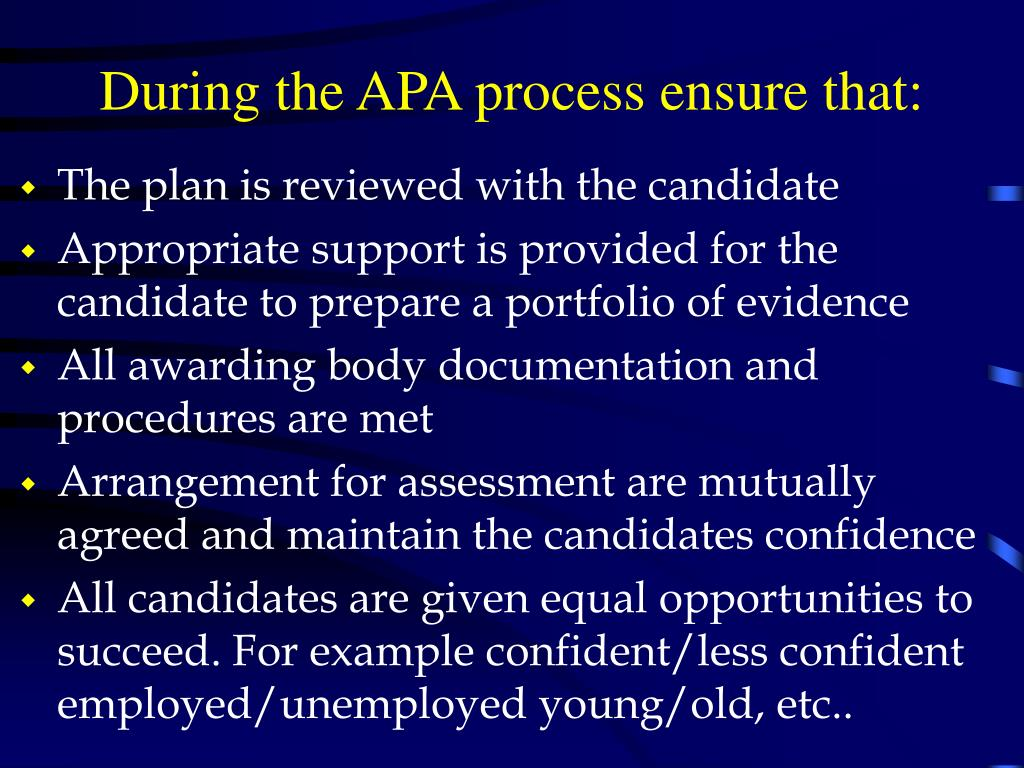 During the APA process ensure that:
