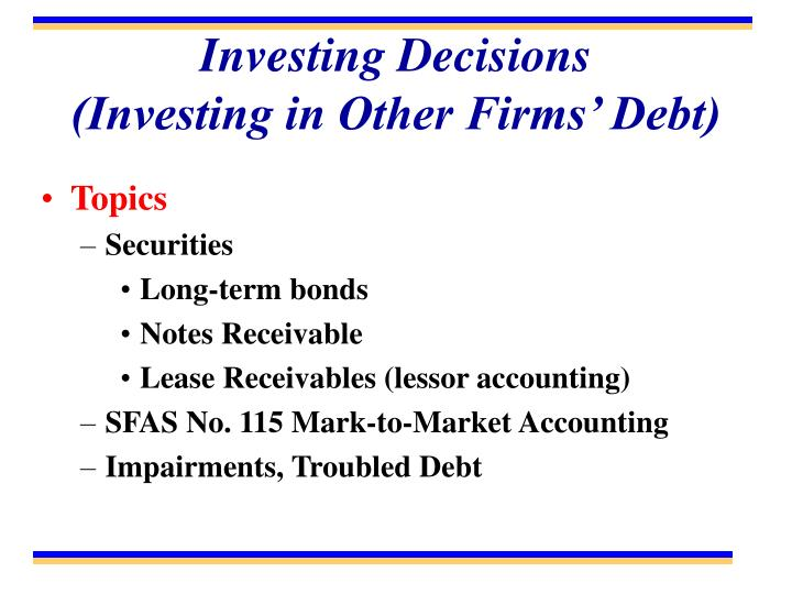Investing decisions investing in other firms debt