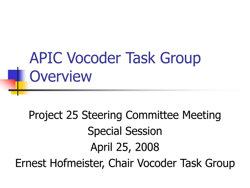 apic vocoder task group overview