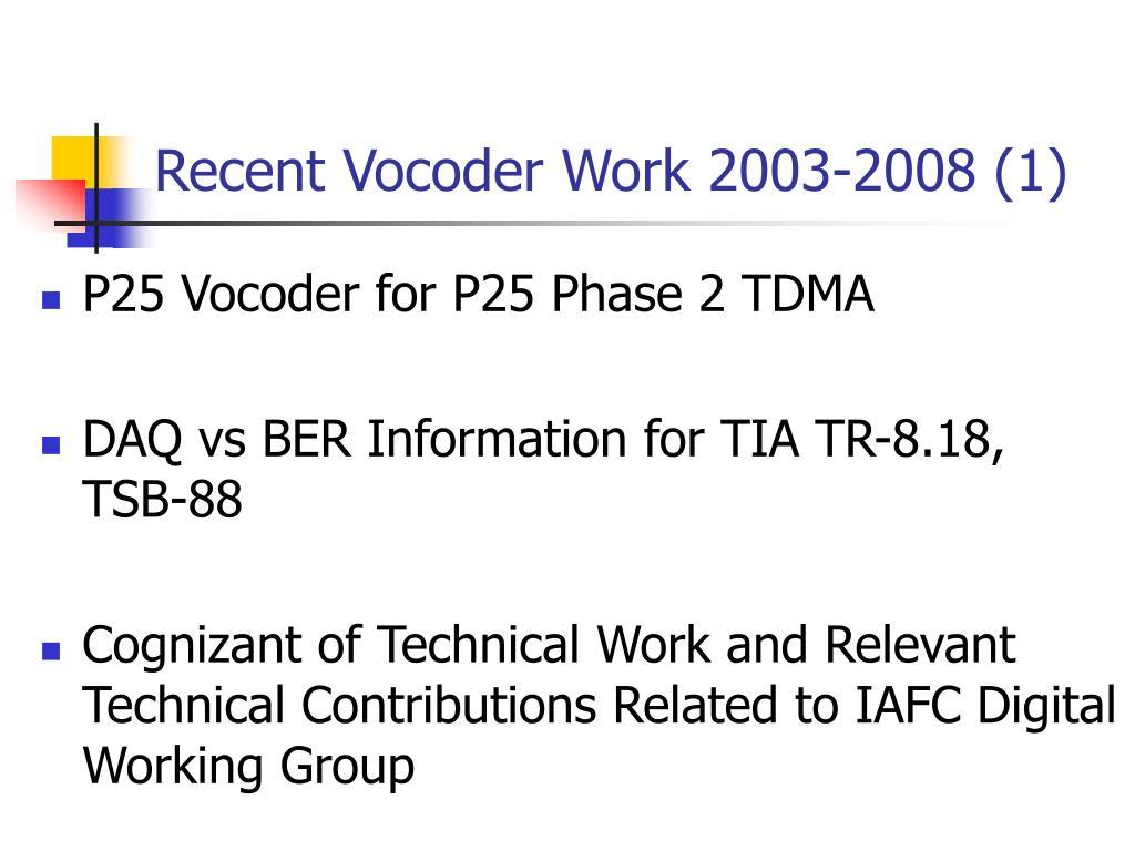 Recent Vocoder Work 2003-2008 (1)
