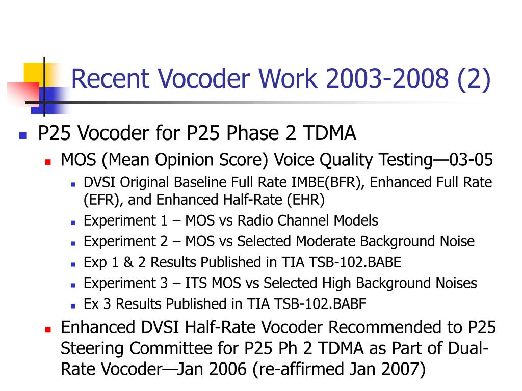 Recent Vocoder Work 2003-2008 (2)