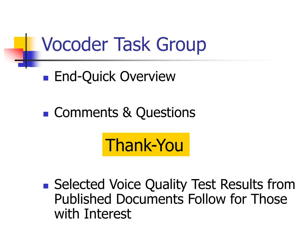 Vocoder Task Group