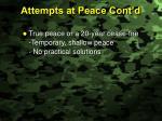 attempts at peace cont d