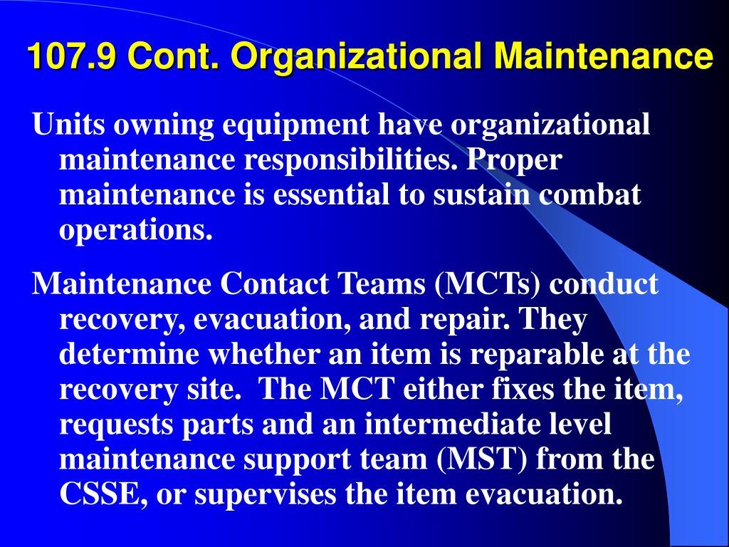 107.9 Cont. Organizational Maintenance