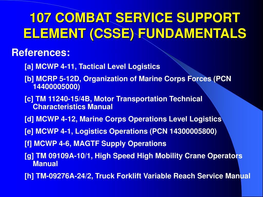 107 COMBAT SERVICE SUPPORT ELEMENT (CSSE) FUNDAMENTALS