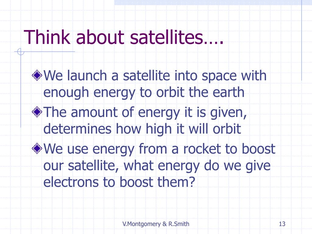 Think about satellites….