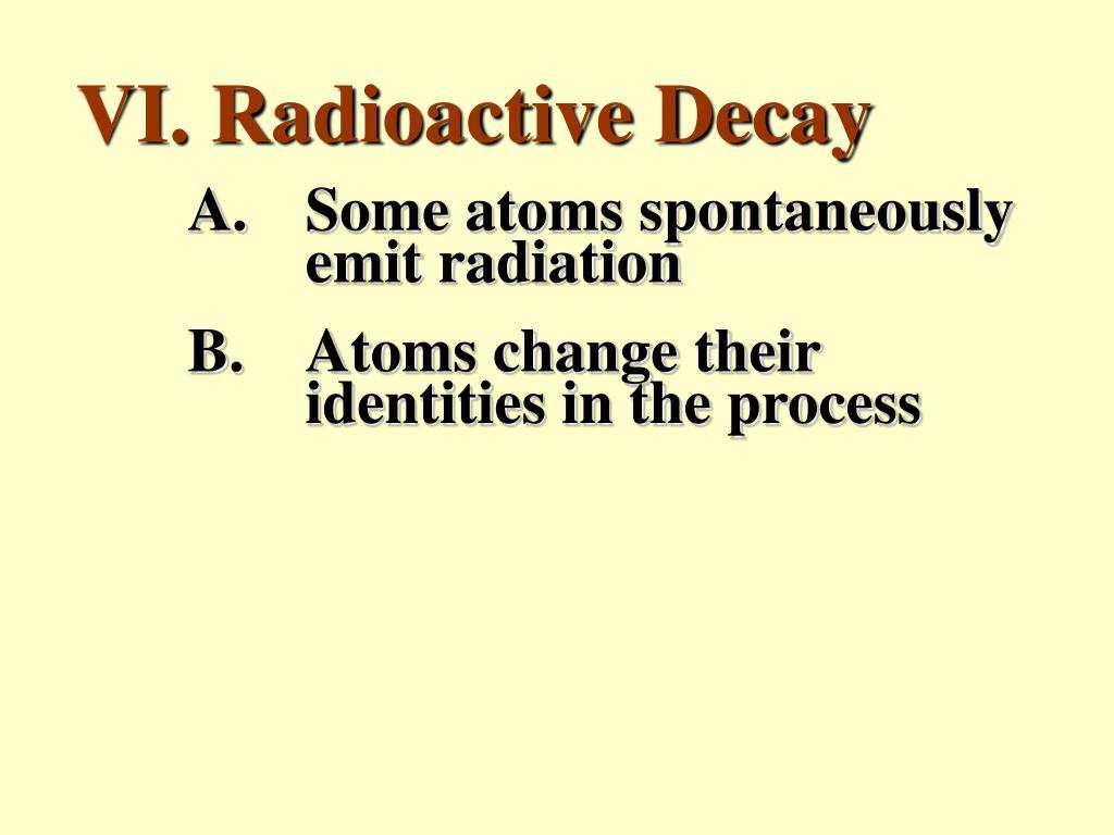 VI. Radioactive Decay