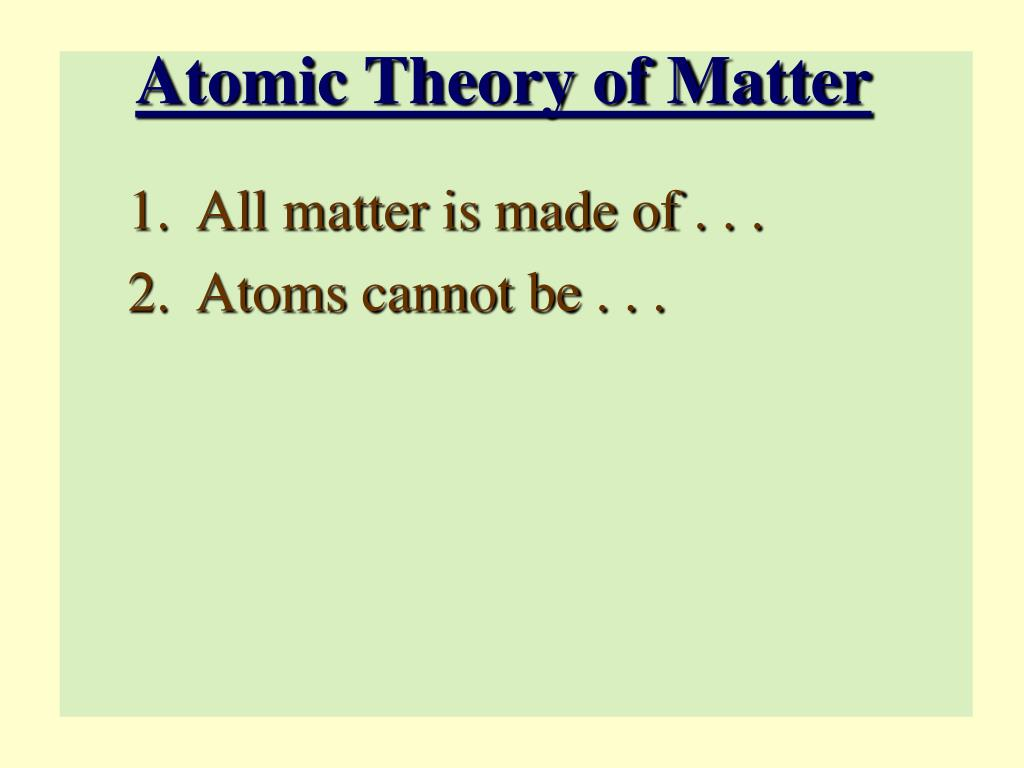Atomic Theory of Matter