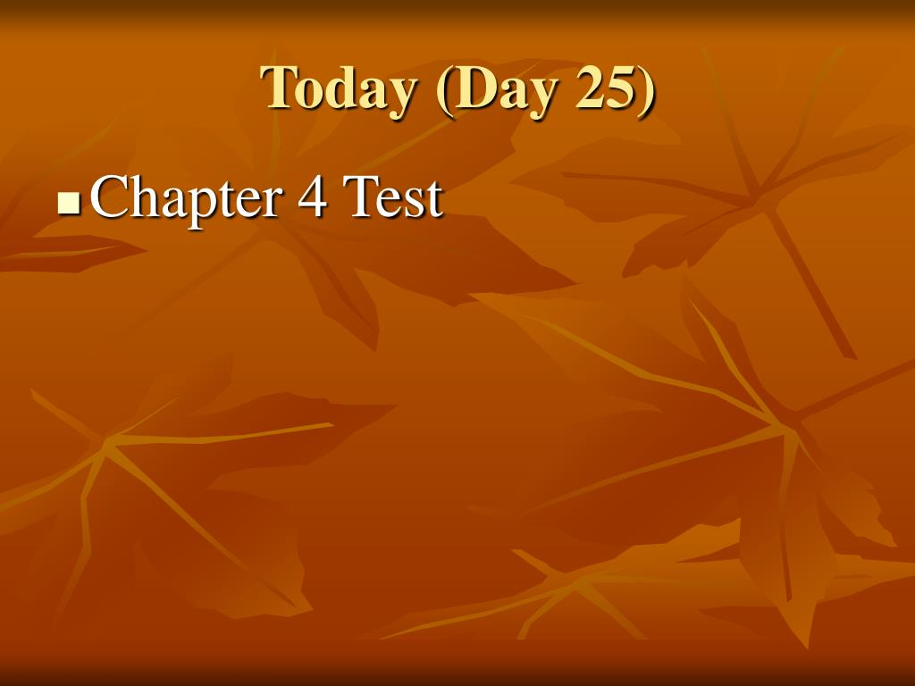 Today (Day 25)