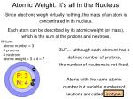 atomic weight it s all in the nucleus