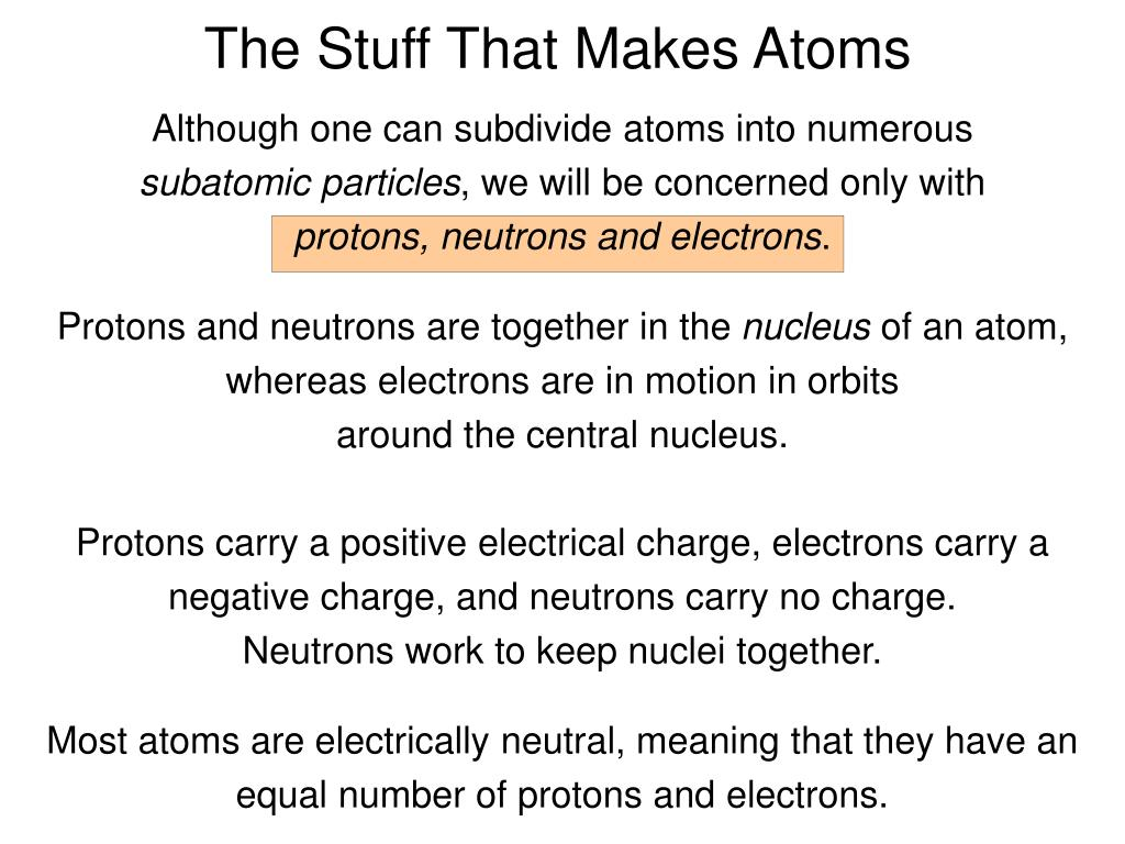 Although one can subdivide atoms into numerous