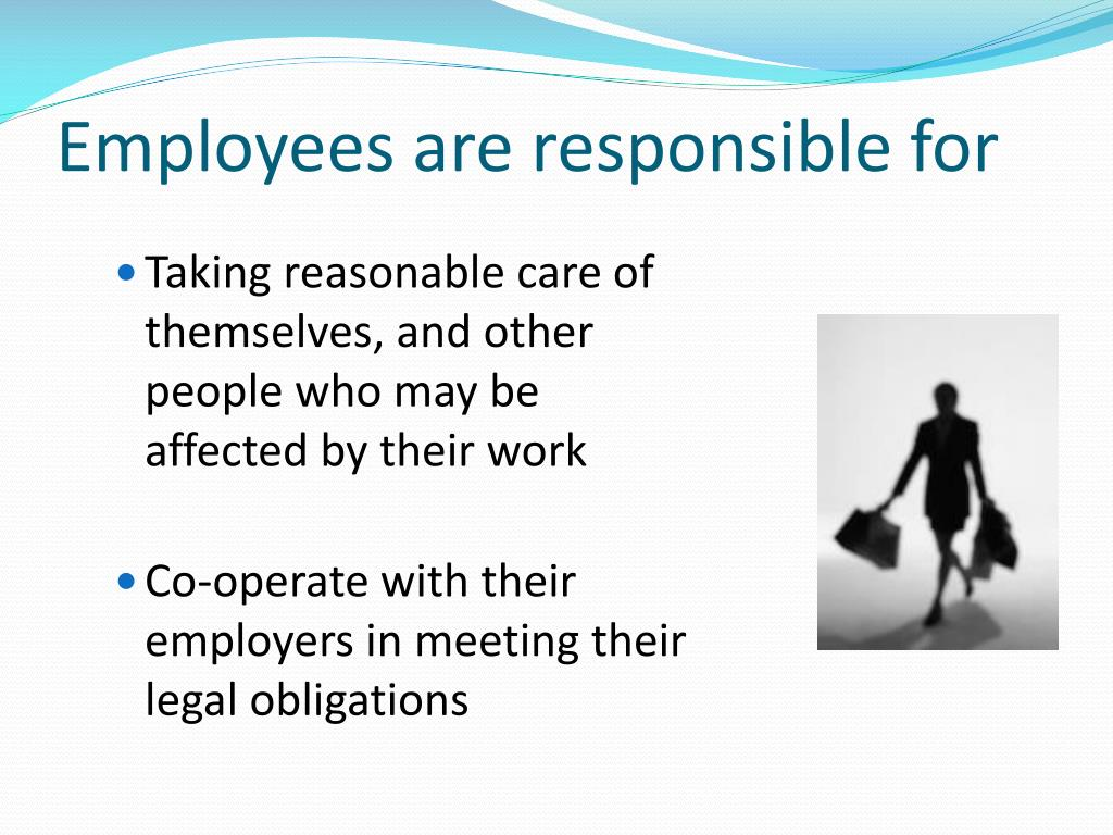 Employees are responsible for