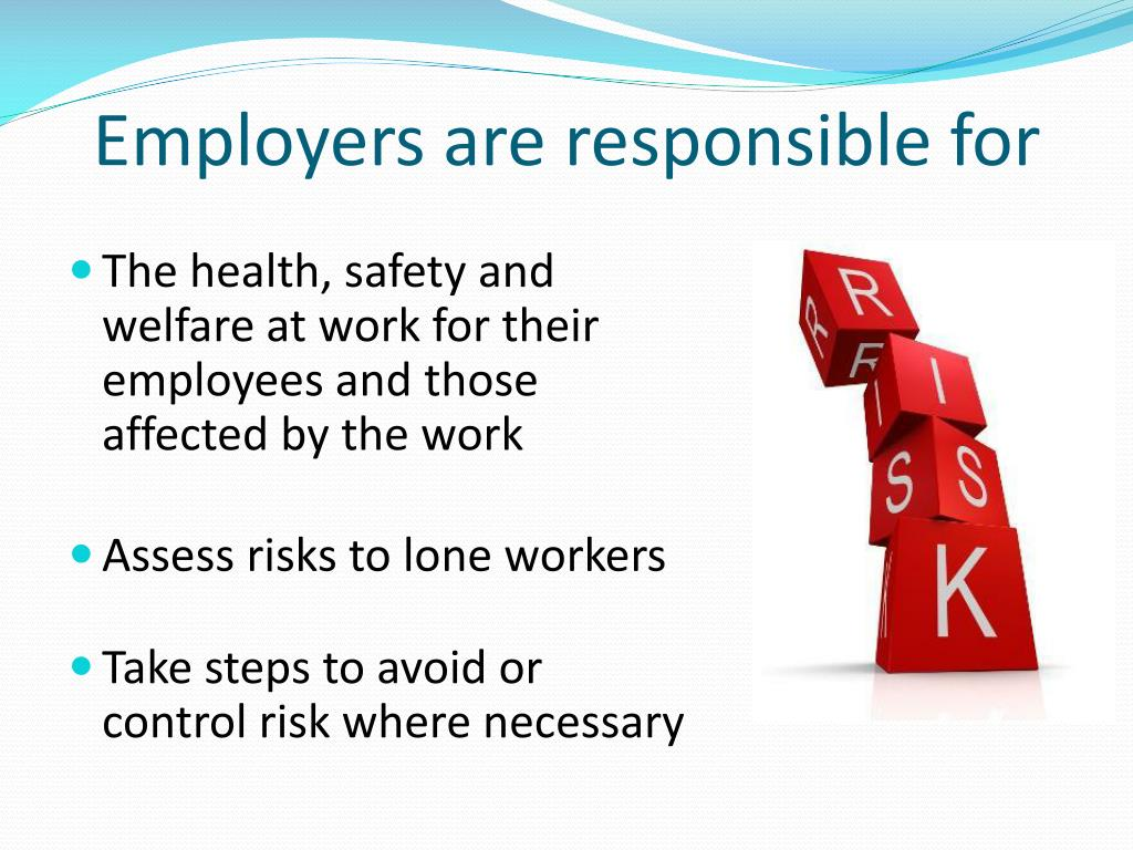 Employers are responsible for