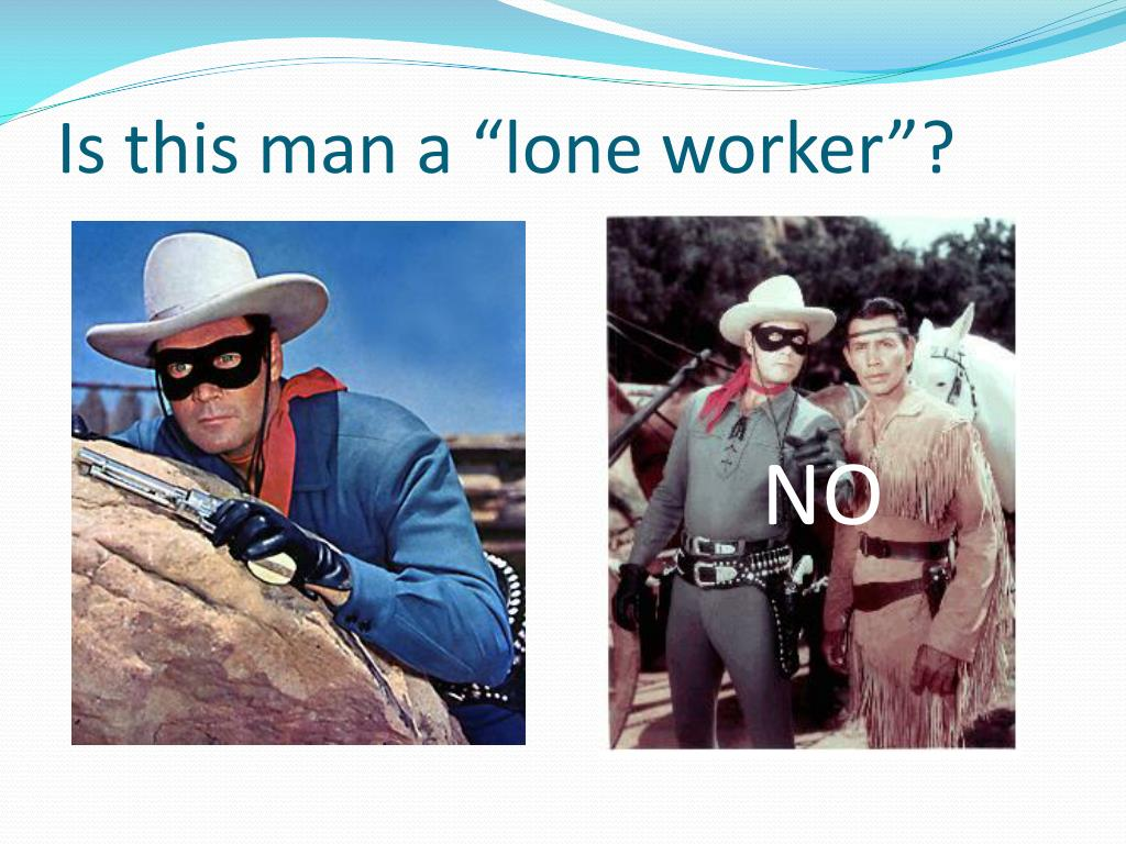 "Is this man a ""lone worker""?"