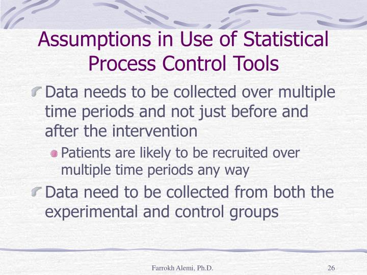 Assumptions in Use of Statistical Process Control Tools