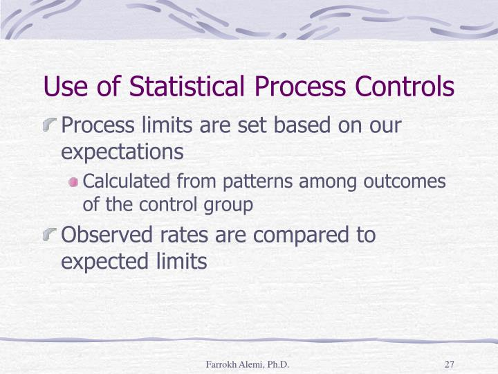 Use of Statistical Process Controls
