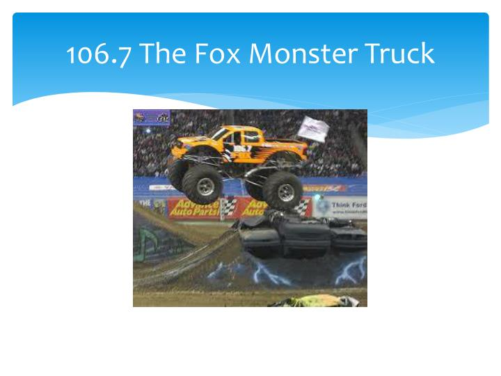 106 7 the fox monster truck