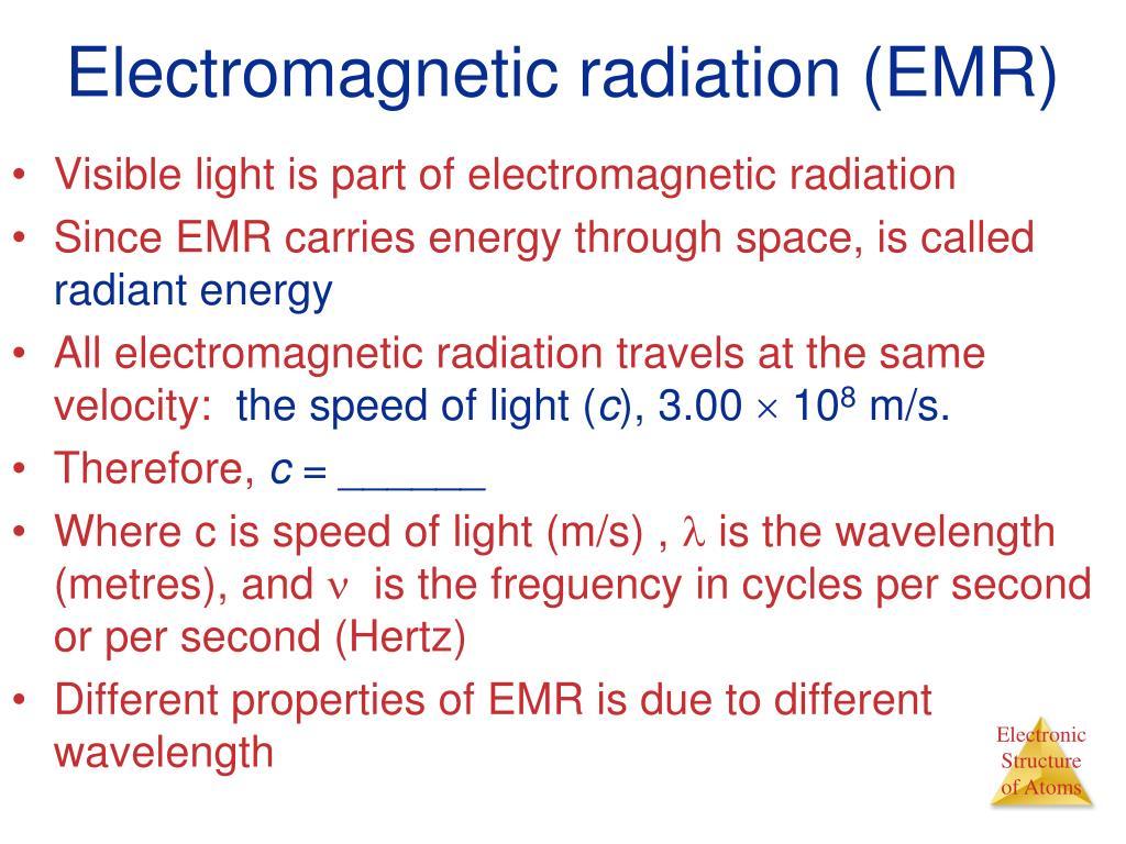 Electromagnetic radiation (EMR)