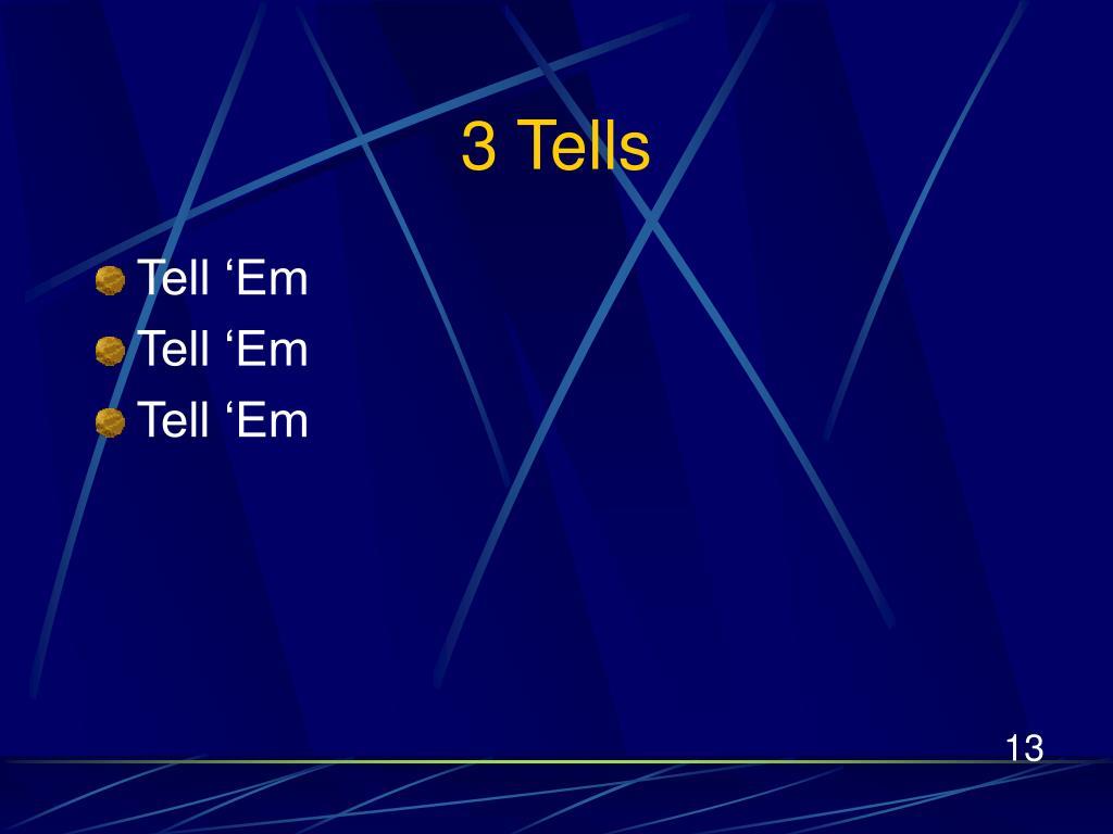 3 Tells