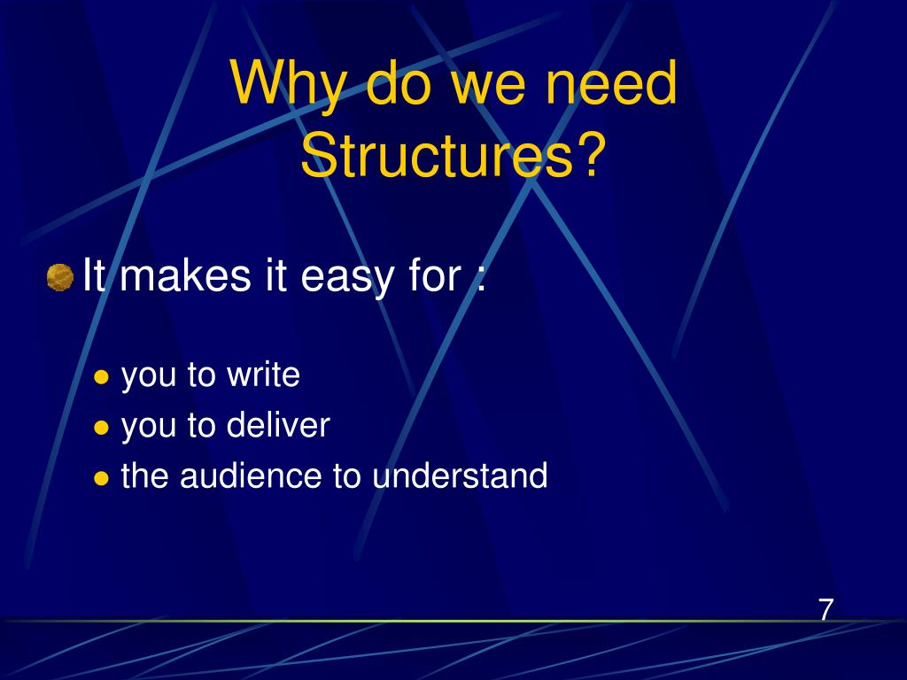 Why do we need Structures?