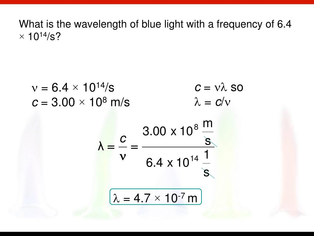 What is the wavelength of blue light with a frequency of 6.4