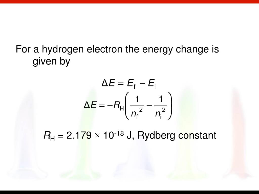 For a hydrogen electron the energy change is given by