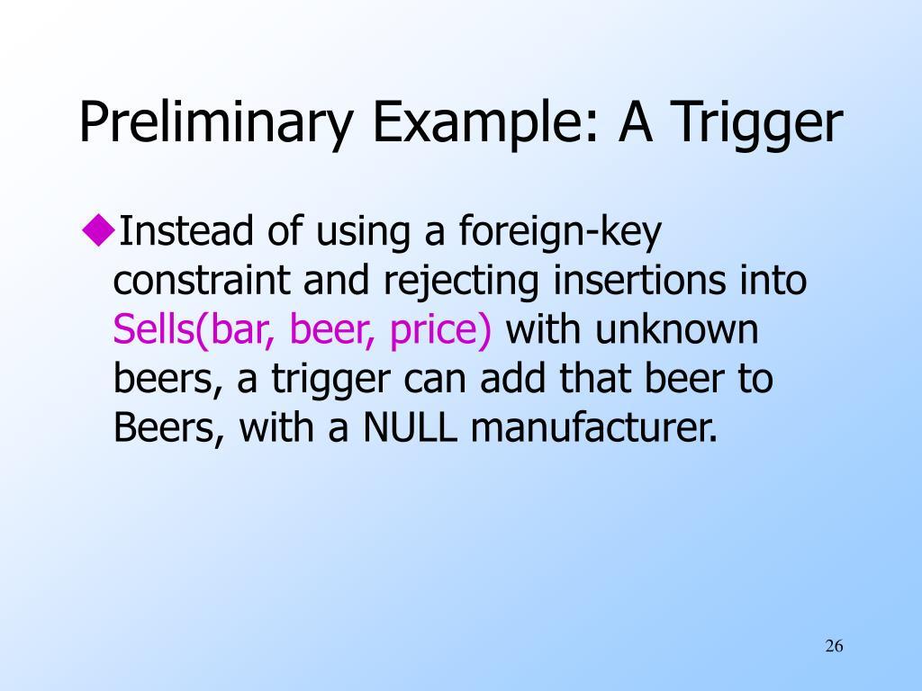 Preliminary Example: A Trigger