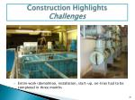 construction highlights challenges