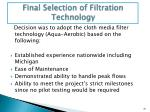 final selection of filtration technology
