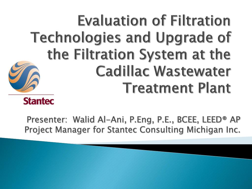 Evaluation of Filtration Technologies and Upgrade of the Filtration System at the Cadillac Wastewater Treatment Plant