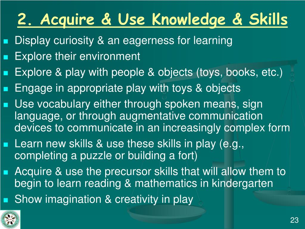 2. Acquire & Use Knowledge & Skills