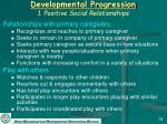 developmental progression 1 positive social relationships