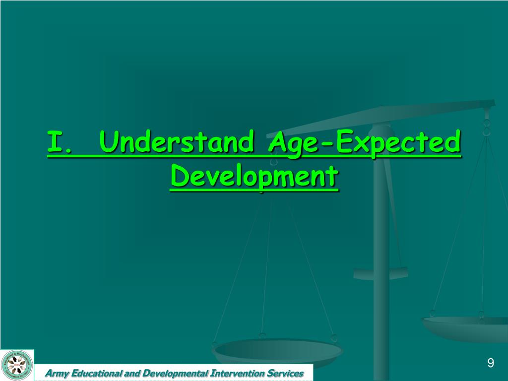 I.  Understand Age-Expected Development