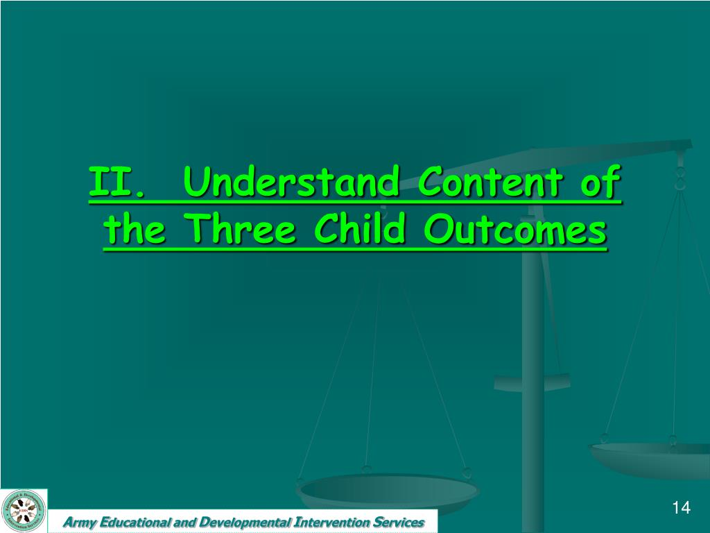 II.  Understand Content of the Three Child Outcomes