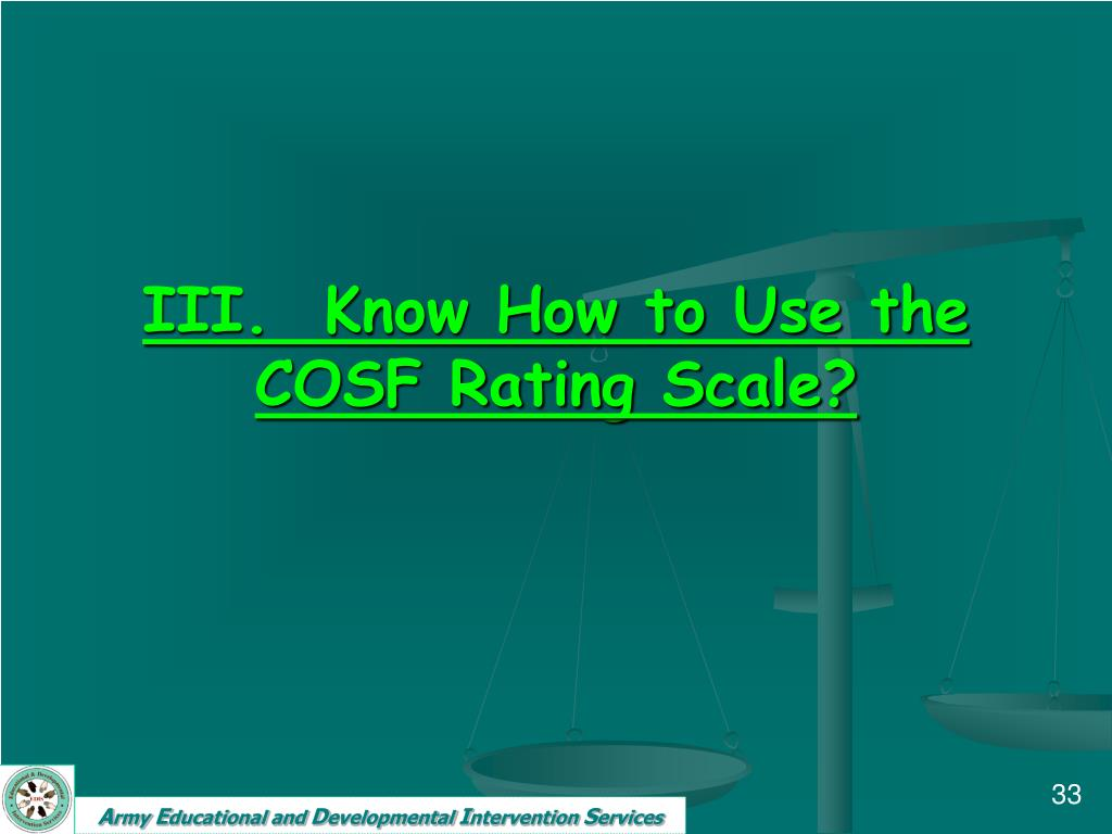 III.  Know How to Use the COSF Rating Scale?