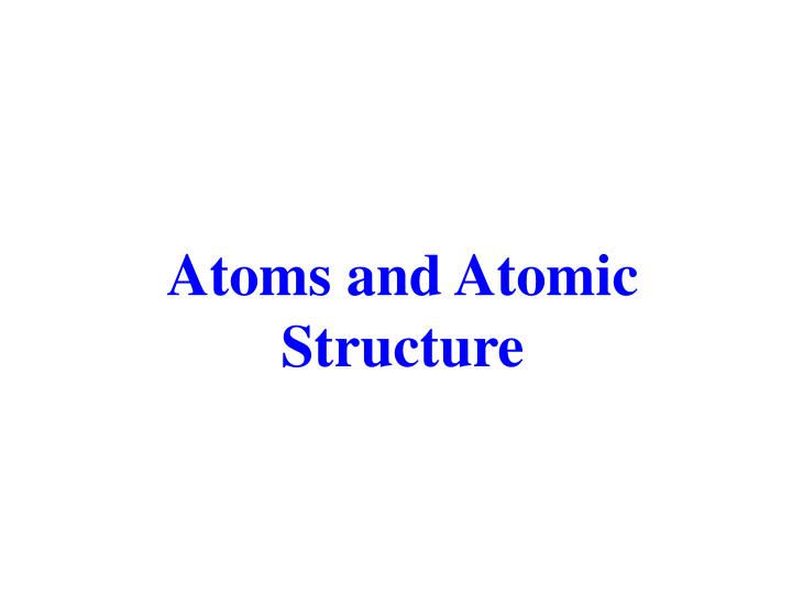 Atoms and atomic structure