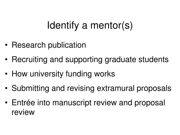 Identify a mentor(s)
