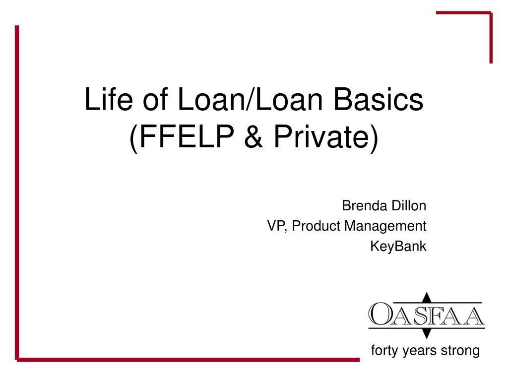 Life of Loan/Loan Basics