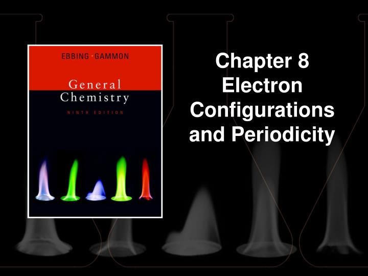 Chapter 8 electron configurations and periodicity