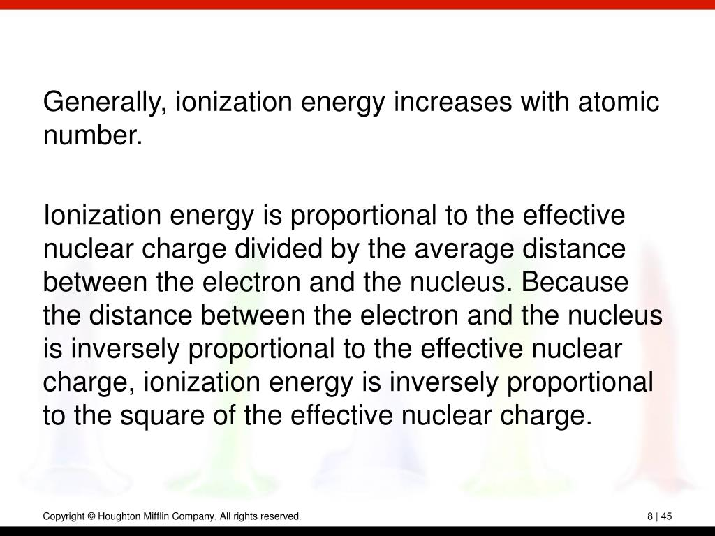 Generally, ionization energy increases with atomic number.