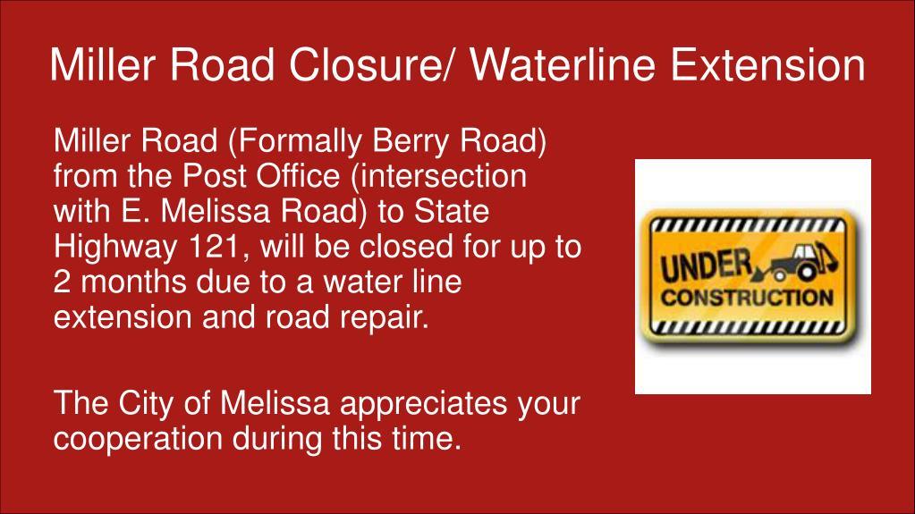 Miller Road Closure/ Waterline Extension