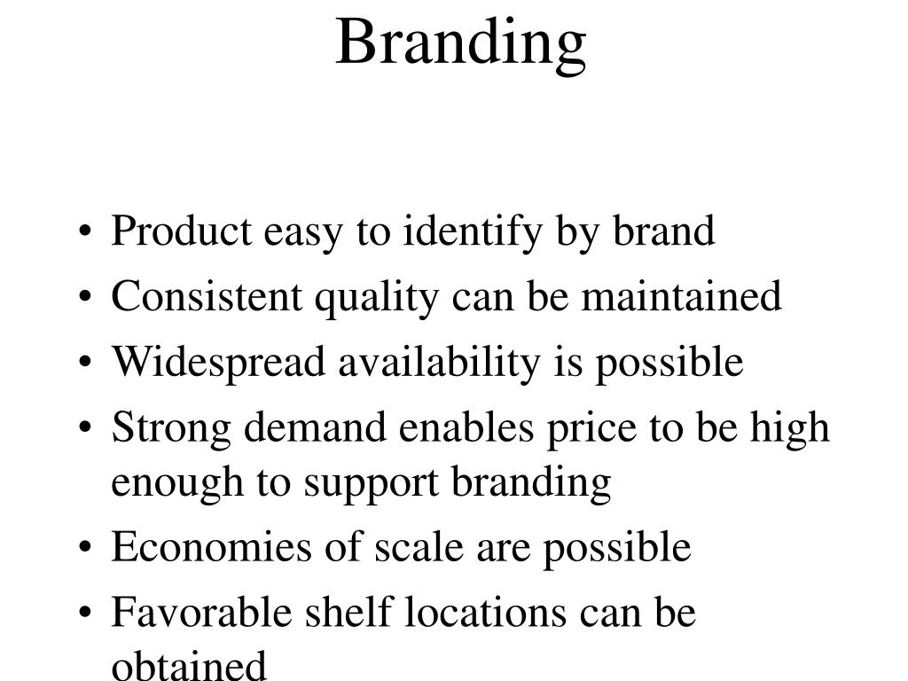 Conditions Favorable to Branding