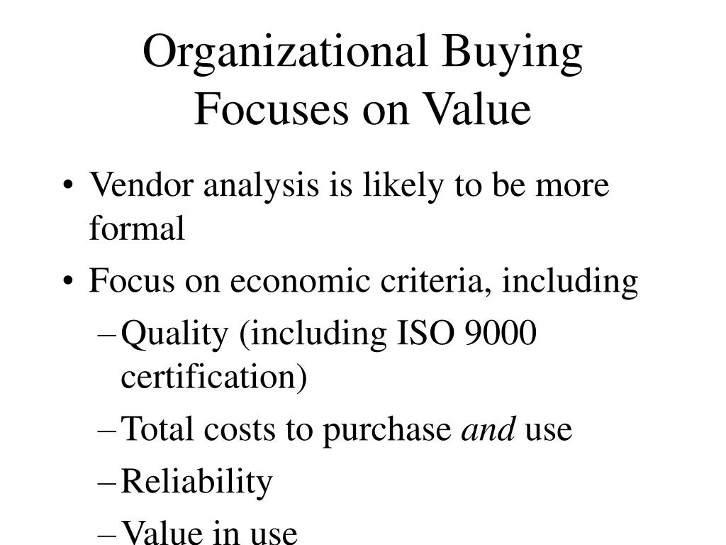 Organizational Buying Focuses on Value
