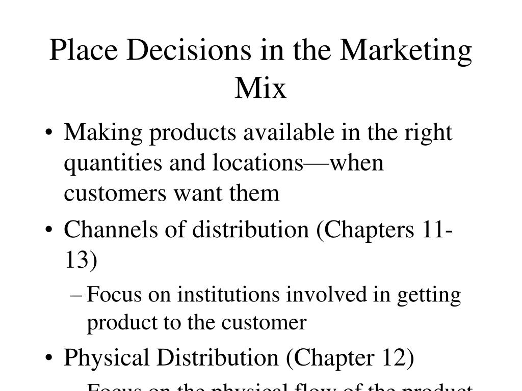 Place Decisions in the Marketing Mix