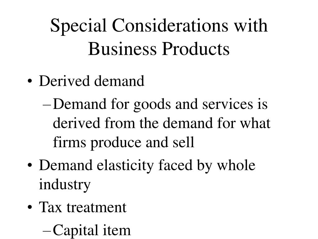 Special Considerations with Business Products