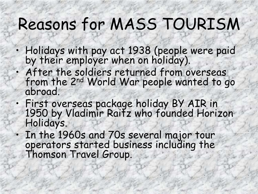 Reasons for MASS TOURISM