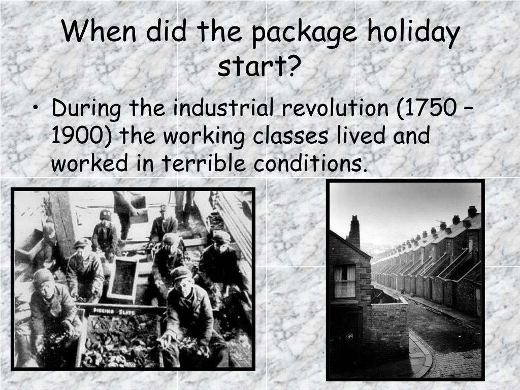When did the package holiday start?