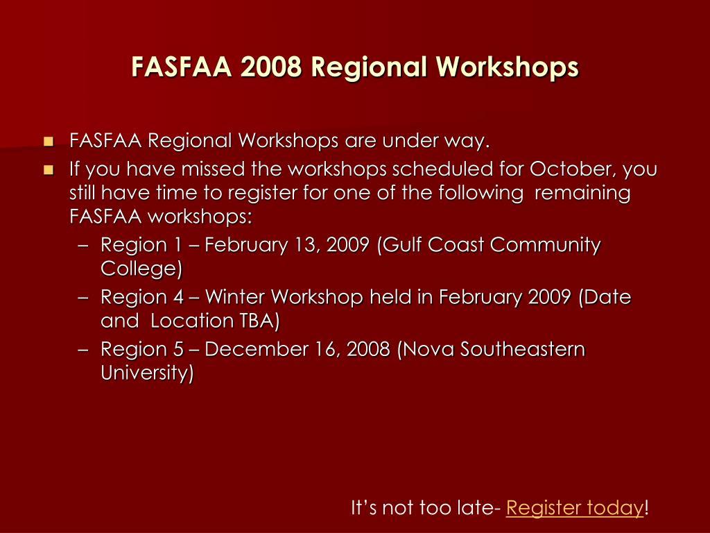 FASFAA 2008 Regional Workshops