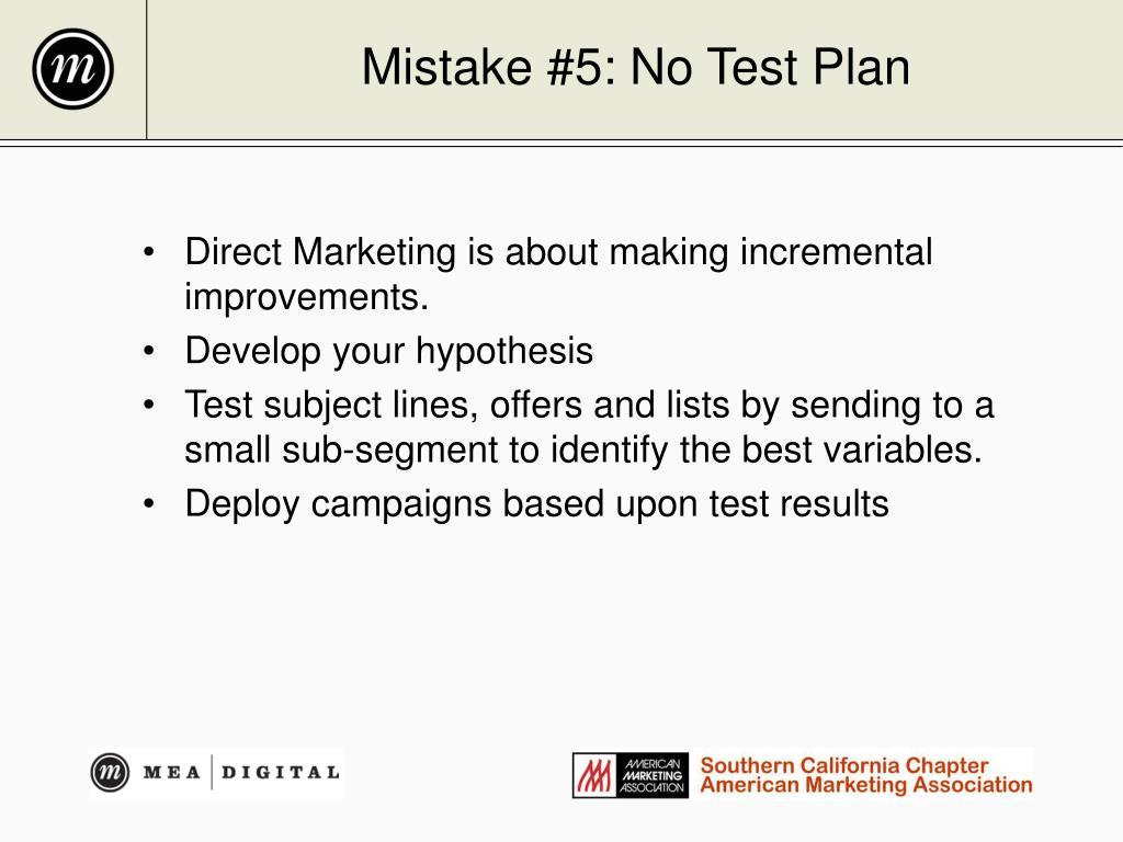 Mistake #5: No Test Plan